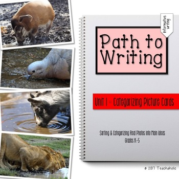 {PATH TO WRITING} Categorizing Picture Cards into Main Ideas *GROWING BUNDLE*