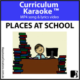 'PLACES AT SCHOOL' (K-3) MP4 Curriculum Karaoke™ READ, SIN