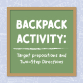 """Pack In"" Prepositions and Two-Step Directions with this Backpack Activity!"