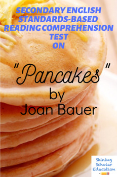 """""""Pancakes"""" by Joan Bauer Multiple-Choice Reading Comprehension & Analysis Test"""