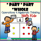 *Part *Part *Whole & Ways to Make a Number MATH KIDS