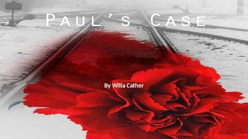 """""""Paul's Case"""" by Willa Cather"""
