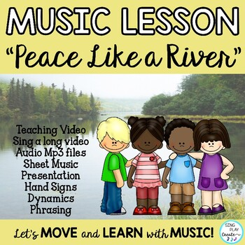 """Peace Like a River"" Music Lesson on Phrasing and Dynamics with Hand Actions"
