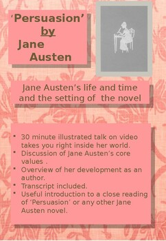 Background to the life and time of Jane Austen and introduction to 'Persuasion'.