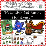 """Pete the Cat Saves Christmas"" Toddler and Preschool Curriculum"