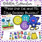 """""""Pete the Cat and His Four Groovy Buttons"""" Toddler and Preschool Curriculum"""