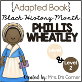 Phyllis Wheatley - Black History Month Adapted Book [Level