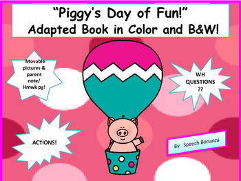 """""""Piggy's Day of Fun!""""  Adapted Book in Color and B&W (WH Q / ACTIONS)"""