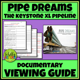 'Pipe Dreams' Keystone XL Documentary Worksheet - DAPL Keystone Pipeline