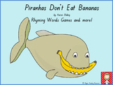 """Piranhas Don't Eat Bananas"" rhyming words games and bookmarks"