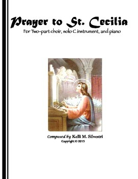 """""""Prayer to St. Cecilia"""" for Two-part choir, solo C instrument, and piano"""