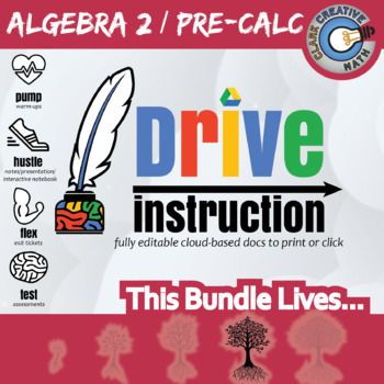 (Pre-Order) Drive Instruction - Alg 2/Pre-Calc - EDITABLE Warm-Ups/Notes/Test