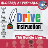 Drive Instruction - Complete Algebra 2 / Pre-Calc - EDITABLE Slides/Notes/Test+