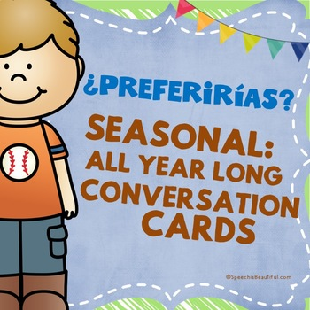 ¿Preferirías? Would You Rather - Conversation Cards for Th