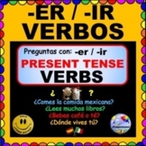 REGULAR VERBS  Spanish Questions - ER and -IR Present Tense Verbs ¡Olé!