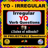 IRREGULAR YO Verbs - Present Tense Questions for SPANISH C