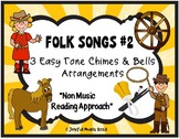 THREE Easy Tone Chimes & Bells arrangements FOLK SONGS #2