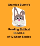 (Primary Grades) Grandpa Bunny's Reading Skilltext Bundle