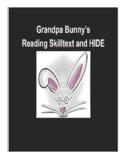 (Primary Grades) Grandpa Bunny's Reading Skilltext and HIDE!