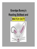 (Primary Grades) Grandpa Bunny's Reading Skilltext for Watch Out!