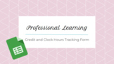 Professional Learning - Clock Hours/Credit Hours Tracking