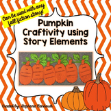 *Pumpkin Craftivity* Using Story Elements