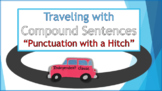 """Punctuation with a Hitch"" - Traveling with Compound Sentences"