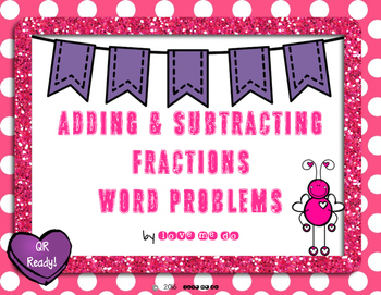 *QR Ready* Adding & Subtracting Fractions Word Problems for Valentine's Day