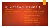 ¡Qué Chévere! 2  Unit 1: Lesson A: PowerPoint and Notes Guide