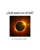 ¿Qué pasó con el Sol? (What happened to the Sun? a solar e