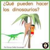 ¿Qué pueden hacer los dinosaurios? What Can Dinosaurs Do? Beginning Reader