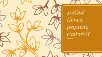 ¿¡¿Qué tienes, pequeño castor?!? - Spanish CI / TPRS - the verb tenir