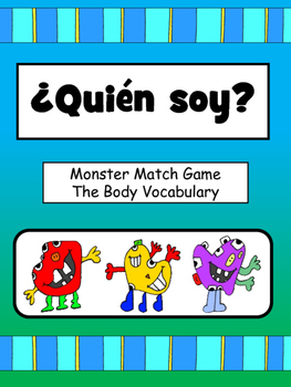 ¿Quién Soy? –Who am I? –Monster Match Game-El Cuerpo Vocabulary