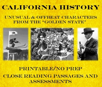 """""""Quirky"""" California History: Close Reading Passages and Assessments"""