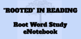 """""""ROOTED"""" IN READING Root Word Study eNotebook 5TH GRADE {includes 30 weeks}"""