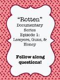 """ROTTEN"" Documentary Series Video Worksheet Episode 1: Lawyers, Guns & Honey"