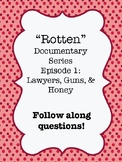 """ROTTEN"" Documentary Series Video Worksheet Episode 1: Law"