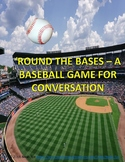 'ROUND THE BASES - A BASEBALL GAME FOR CONVERSATIONS