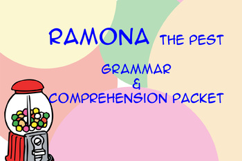 """""""Ramona the Pest"""" Grammar and Comprehension Worksheet Packet"""