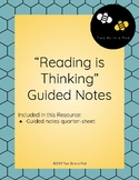 """""""Reading is Thinking"""" Quarter-Sheet Guided Notes"""