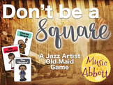 Music: Don't Be a Square, an Old Maid Card Game for the Mu