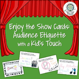 Enjoy the Show Cards: Audience Etiquette with a Kid's Touch