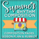 Rhythm Composition Pages and Mini Lessons - Summer Theme
