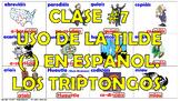 Clase #7. La Acentuación en español. Los Triptongos.