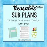 ~Reusable & Editable Sub Plans~