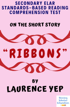 """""""Ribbons"""" by Laurence Yep Multiple-Choice Reading Comprehension Test"""