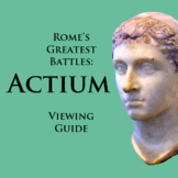 """Rome's Greatest Battles: ACTIUM"" Viewing Guide"