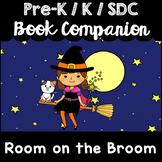"""Room on the Broom"" Book Companion for Pre-K, T-K, Kindergarten, SDC"