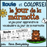 {Roule et Colorie: Le jour de la marmotte!} A French vocabulary game