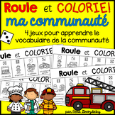 {Roule et Colorie: Ma Communauté!} A French vocabulary game